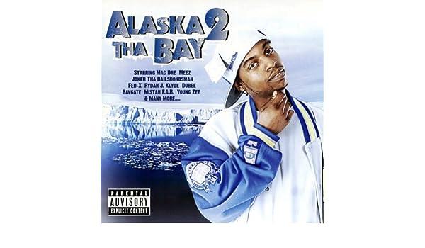 Mac Dre Presents - Alaska 2 tha Bay - Amazon com Music