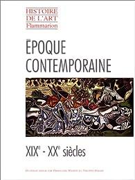 Histoire de l'art Flammarion : Époque contemporaine par Philippe Dagen