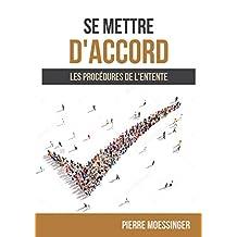 Se mettre d'accord: Les procédures de l'entente (French Edition)
