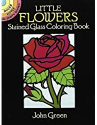 Little Flowers Stained Glass Coloring Book (Dover Stained Gla...