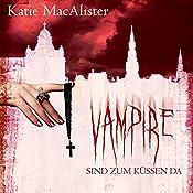 Vampire sind zum Küssen da (Dark Ones 5)   Katie MacAlister