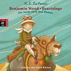 Die Suche nach dem Phönix (Benjamin Wood - Beastologe 1)