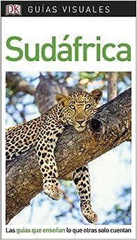 Guía Visual Sudáfrica: Las Guías Que Enseñan Lo Que Otras Solo Cuentan por Varios Autores epub