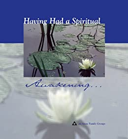 Having Had a Spiritual Awakening by [Al-Anon Family Groups]