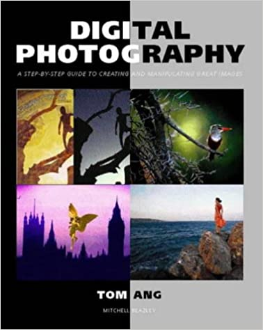 Book Digital Photography: A Step-by-step Guide to Creating and Manipulating Great Images (Mitchell Beazley Photography)