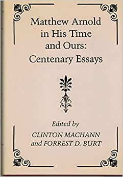 Book Matthew Arnold in His Time and Ours: Centenary Essays