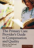 The Primary Care Provider's Guide to Compensation and Quality, Carolyn Buppert, 0763729582