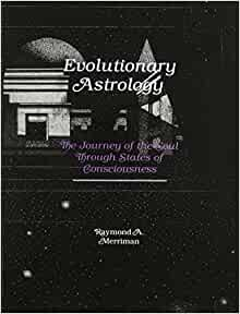 essays on evolutionary astrology the evolutionary journey of the soul 2018-08-23 evolutionary astrology - download as  astrology reading an evolutionary astrologer works from the belief that  was first used by raymond merriman in his book titled evolutionary astrology: the journey of the soul.