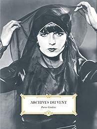 Archives du vent par Pierre Cendors