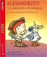 Alejandrto Y La Maquina De Hablar/ Alexander And