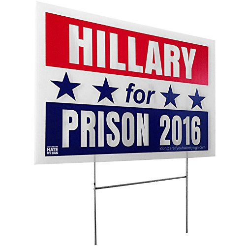 Hillary Clinton For Prison 2016 Hate Liar Funny Pro Donald Trump NEVERHILLARY Election Yard Sign