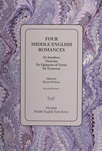 Four Middle English Romances: Sir Isumbras, Octavian, Sir Eglamour of Artois, Sir Tryamour (Middle English Texts)
