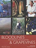 Bloodlines & Grapevines: Great Winemaking Families of The World