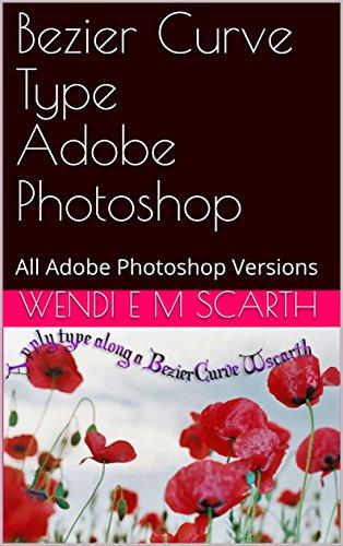 Amazon com: Bezier Curve Type Adobe Photoshop: All Adobe Photoshop