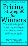 Pricing Strategies for Winners (Small Business Marketing Strategies)