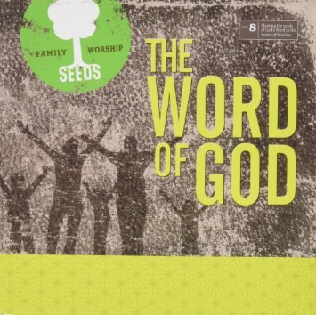Seeds Family Worship: The Word of God,  Vol. 8 by Seeds Family Worship