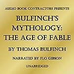 Bulfinch's Mythology: The Age of Fable | Thomas Bulfinch