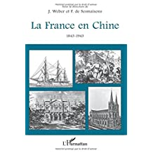 France en Chine La 1843-1943
