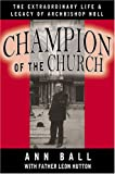 img - for Champion of the Church: The Extraordinary Life & Legacy of Archbishop Noll book / textbook / text book