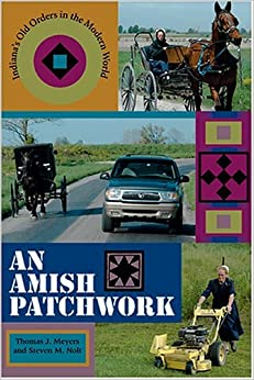 An Amish Patchwork: Indiana's Old Orders in the Modern World (Quarry Books)