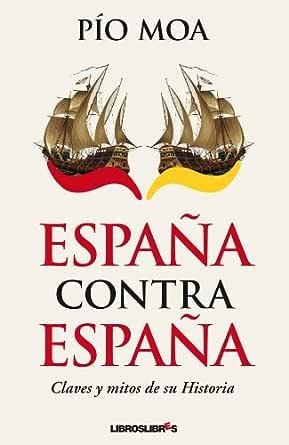 España contra España eBook: Moa, Pío: Amazon.es: Tienda Kindle