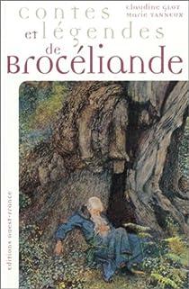 Contes et Légendes de Brocéliande par Glot