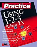 Practice Using Lotus 1-2-3 R 2.X, Marien, Deryk, 1565296680