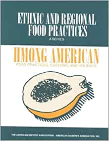 Hmong american food practices customs and holidays for American regional cuisine 2nd edition