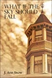 What If the Sky Should Fall, J. Snow, 1424106389