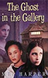The Ghost in the Gallery, Meg Harper, 0745945899
