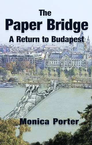 The paper bridge: a return to Budapest