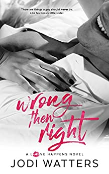 Wrong then Right (A Love Happens Novel Book 2) by [Watters, Jodi]