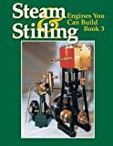 Steam Stirling Engines You Can Build- Book 3