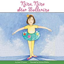 Nina, Nina Star Ballerina Audiobook by Jane O'Connor Narrated by Lauren Davis