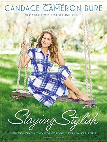 Staying Stylish: Cultivating a Confident Look, Style, and Attitude cover