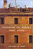 Preserving the World's Great Cities, Anthony Max Tung, 0517701480