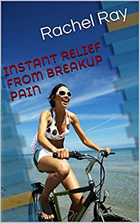 Amazon.com: Instant relief from breakup pain eBook: Rachel Ray: Kindle