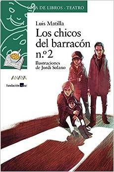 Los chicos del barrac? / The children from the barracks (Sopa De Libro: Teatro) (Spanish Edition) by Luis Garc? Matilla (2014-10-30)