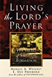 img - for Living the Lord's Prayer by Morris A Weigelt (2006-11-21) book / textbook / text book