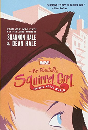 B.E.S.T The Unbeatable Squirrel Girl: Squirrel Meets World (A Squirrel Girl Novel)<br />WORD