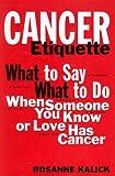 Cancer Etiquette, Rosanne Kalick, 0874604508