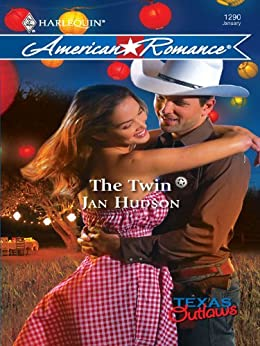 The Twin: A Single Dad Romance (Texas Outlaws) by [Hudson, Jan]