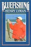Bluefishing, Henry Lyman, 0941130584