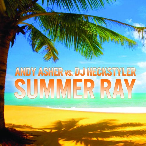 Summer Ray (Andy Asher Special - Ray Andy