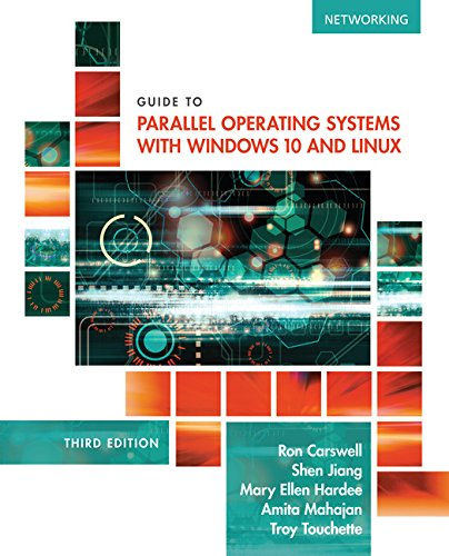 Guide to Parallel Operating Systems with Windows 10 and Linux by Course Technology