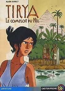 Tirya, Tome 1 : Le complot du Nil par Surget