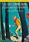 Les Six Compagnons, tome 15 : Les six compagnons et les agents secrets par Bonzon