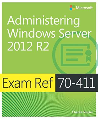 Exam Ref 70-411 Administering Windows Server 2012 R2 (MCSA) (411 C)