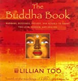 The Buddha Book: Buddhas, Blessings, Prayers and Rituals to Grant You Love, Wisdom, and Healing; Inspired by the Teachings of Lama Kyab