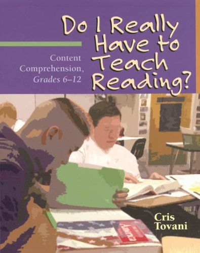 Download Do I Really Have to Teach Reading?: Content Comprehension, Grades 6-12 Pdf